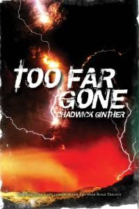 Chadwick Ginther - Too Far Gone